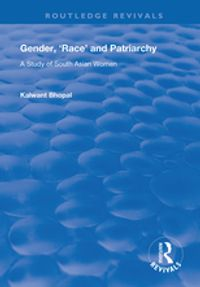 Gender, 'Race' and PatriarchyA Study of South Asian Women【電子書籍】[ Kalwant Bhopal ]