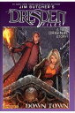 Jim Butcher's The Dresden Files: Down Town【電子書籍】[ Jim Butcher ]