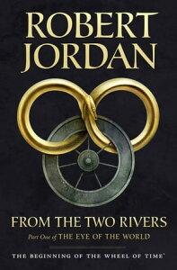 From The Two RiversThe Eye of the World, Part 1【電子書籍】[ Robert Jordan ]
