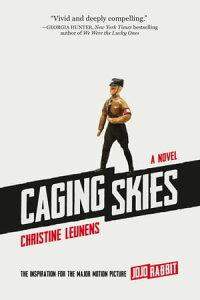 Caging SkiesA Novel【電子書籍】[ Christine Leunens ]