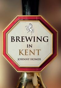 Brewing in Kent【電子書籍】[ Johnny Homer ]