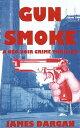 楽天Kobo電子書籍ストアで買える「Gun SmokeA Neo-Noir Crime Thriller【電子書籍】[ James Dargan ]」の画像です。価格は220円になります。