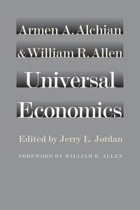 Universal Economics【電子書籍】[ Armen A. Alchian ]