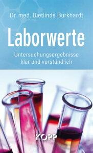 LaborwerteUntersuchungsergebnisse klar und verst?ndlich【電子書籍】[ Dietlinde Burkhardt ]