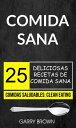 楽天Kobo電子書籍ストアで買える「Comida sana: 25 deliciosas recetas de comida sana (Comidas Saludables: Clean Eating【電子書籍】[ Garry Brown ]」の画像です。価格は330円になります。