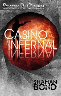 Shaman Bond 7: Casino InfernalDie Shaman Bond-Reihe【電子書籍】[ Simon R. Green ]