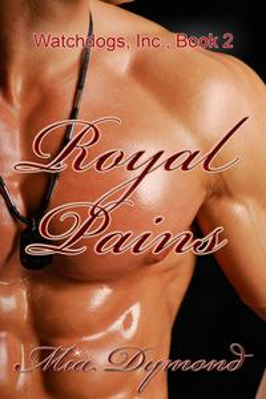 Royal Pains (Watchdogs, Inc., Book 2)【電子書籍】[ Mia Dymond ]