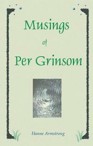 Musings of Per Grinsom【電子書籍】[ Hanne Armstrong ]