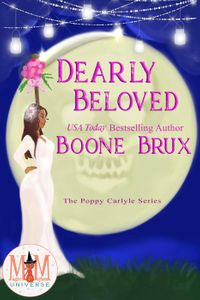 Dearly Beloved: Magic and Mayhem UniversePoppy Carlyle Chronicles, #3【電子書籍】[ Boone Brux ]
