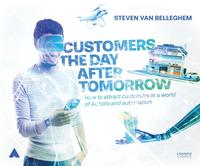 Customers the day after tomorrowHow to attract customers in a world of AI, bots and automation【電子書籍】[ Steven Van Belleghem ]