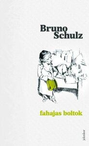 Fahajas boltok【電子書籍】[ Bruno Schulz ]