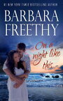 On A Night Like This【電子書籍】[ Barbara Freethy ]