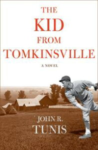 The Kid from Tomkinsville【電子書籍】[ John R. Tunis ]