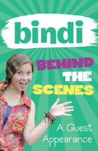 Bindi Behind The Scenes 3: A Guest Appearance【電子書籍】[ Bindi Irwin ]