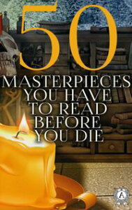 50 Masterpieces you have to read before you die【電子書籍】[ Frances Burnett ]