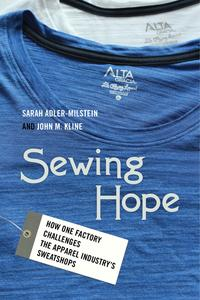 Sewing HopeHow One Factory Challenges the Apparel Industry's Sweatshops【電子書籍】[ Sarah Adler-Milstein ]