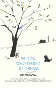 The Dog Who Dared to Dream【電子書籍】[ Sun-mi Hwang ]