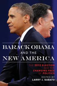 Barack Obama and the New AmericaThe 2012 Election and the Changing Face of Politics【電子書籍】[ Alan Abramowitz ]