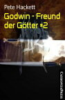 Godwin - Freund der G?tter #2Godwins Pakt mit den G?ttern - Teil 2 des Cassiopeiapress Heroic Fantasy Serials【電子書籍】[ Pete Hackett ]