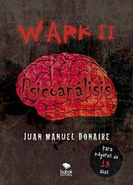 Wark IIPsicoan?lisis【電子書籍】[ Juan Manuel Donaire ]