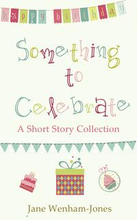 Something to Celebrate【電子書籍】[ Jane Wenham-Jones ]