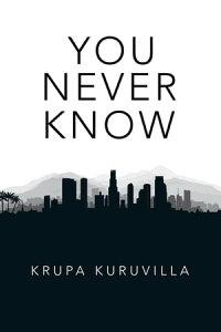 You Never Know【電子書籍】[ Krupa Kuruvilla ]