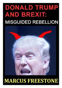 Donald Trump and Brexit: Misguided Rebellion【電子書籍】[ Marcus Freestone ]