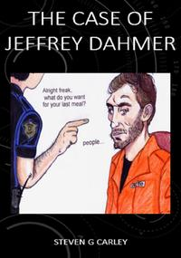 The Case of Jeffrey Dahmer【電子書籍】[ Steven Carley ]