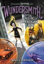 WundersmithThe Calling of Morrigan Crow【電子書籍】[ Jessica Townsend ]