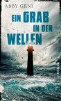 Ein Grab in den WellenRoman【電子書籍】[ Abby Geni ]