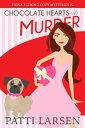 楽天Kobo電子書籍ストアで買える「Chocolate Hearts and Murder【電子書籍】[ Patti Larsen ]」の画像です。価格は90円になります。
