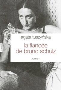 La fianc?e de Bruno Schulzroman traduit du polonais par Isabelle Jann?s-Kalinowski【電子書籍】[ Agata Tuszynska ]