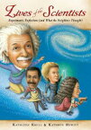 Lives of the ScientistsExperiments, Explosions (and What the Neighbors Thought)【電子書籍】[ Kathleen Krull ]