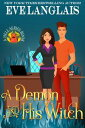 A Demon And His Witch【電子書籍】[ Eve Langlais ]