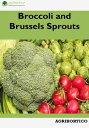 楽天Kobo電子書籍ストアで買える「Broccoli and Brussels Sprouts【電子書籍】[ Agrihortico ]」の画像です。価格は108円になります。