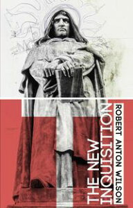 The New Inquisition【電子書籍】[ Robert Anton Wilson ]
