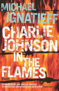 Charlie Johnson In The Flames【電子書籍】[ Michael Ignatieff ]