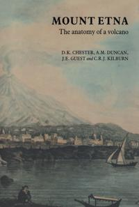 Mount EtnaThe anatomy of a volcano【電子書籍】[ D.K. Chester ]