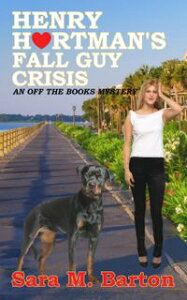 Henry Hartman's Fall Guy CrisisAn Off the Books Mystery, #3【電子書籍】[ Sara Barton ]