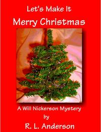 Let's Make It Merry ChristmasA Will Nickerson Mystery【電子書籍】[ R. L. Anderson ]