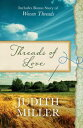 Threads of LoveAlso includes bonus story of Woven Threads【電子書籍】[ Judith Mccoy Miller ]
