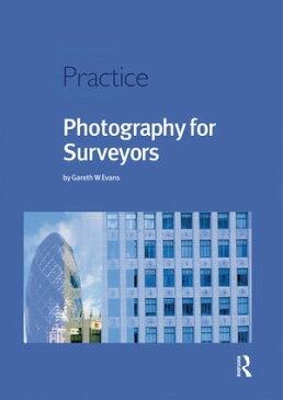 Photography for Surveyors【電子書籍】[ Gareth Evans ]