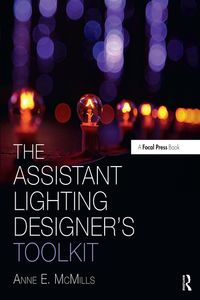 The Assistant Lighting Designer's Toolkit【電子書籍】[ Anne E. McMills ]