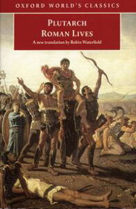 Roman Lives: A Selection of Eight LivesA Selection of Eight Lives【電子書籍】[ Plutarch ]