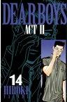 DEAR BOYS ACT II14巻【電子書籍】[ 八神ひろき ]