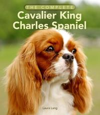 The Complete Cavalier King Charles Spaniel【電子書籍】[ Laura Lang ][楽天Kobo電子書籍ストア]