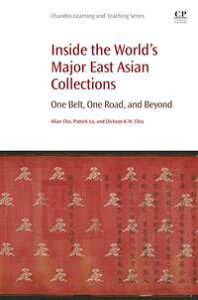 Inside the World's Major East Asian CollectionsOne Belt, One Road, and Beyond【電子書籍】[ Patrick Lo ]