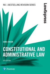 Law Express: Constitutional and Administrative Law【電子書籍】[ Chris Taylor ]
