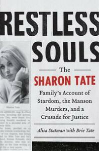 Restless SoulsThe Sharon Tate Family's Account of Stardom, the Manson Murders, and a Crusade for Justice【電子書籍】[ Alisa Statman ]