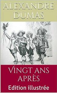 Vingt ans apr?sEdition illustr?e【電子書籍】[ Alexandre Dumas ]